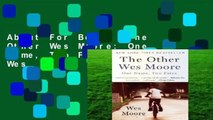 About For Books  The Other Wes Moore: One Name, Two Fates by Wes  Moore