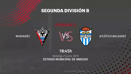 Previa partido entre Mirandés y Atlético Baleares Jornada 3 Segunda B - Play Offs Ascenso
