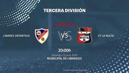 Previa partido entre Linares Deportivo y CF La Nucía Jornada 3 Tercera División - Play Offs Ascenso