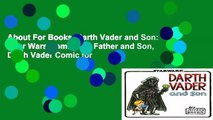 About For Books  Darth Vader and Son: (Star Wars Comics for Father and Son, Darth Vader Comic for