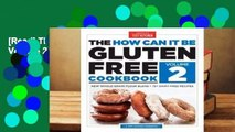[Read] The How Can It Be Gluten-Free Cookbook Volume 2  For Online
