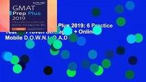 R.E.A.D GMAT Prep Plus 2019: 6 Practice Tests + Proven Strategies + Online + Mobile D.O.W.N.L.O.A.D