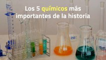 Los 5 químicos más importantes de la historia