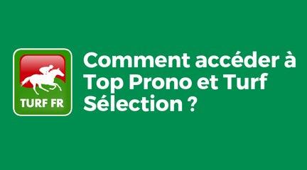 Comment accéder à Top Prono et Turf Selection ?