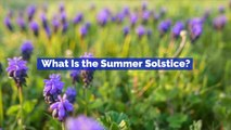 The Summer Solstice Is Here