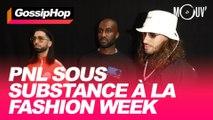PNL sous substance à la Fashion Week