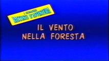 I Grandi Racconti d'Avventura - Il Vento nella Foresta (1988) - Ita Streaming