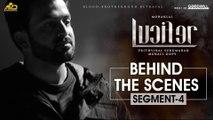 LUCIFER Behind The Scene - Segment 4   Mohanlal   Prithviraj Sukumaran   Antony Perumbavoor