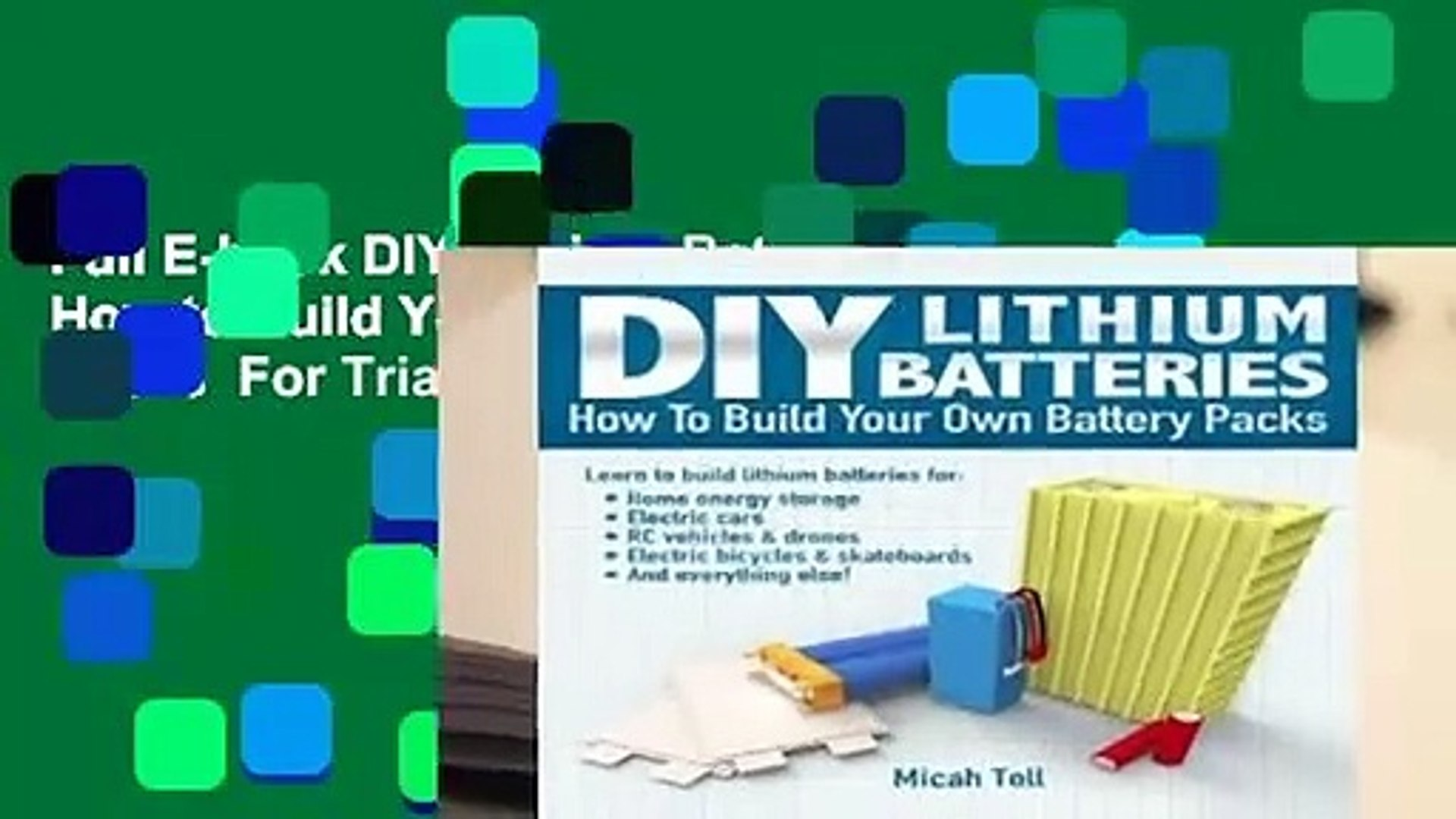 Full E-book DIY Lithium Batteries: How to Build Your Own Battery Packs  For Trial