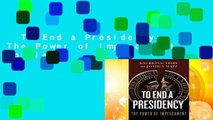 To End a Presidency: The Power of Impeachment Complete