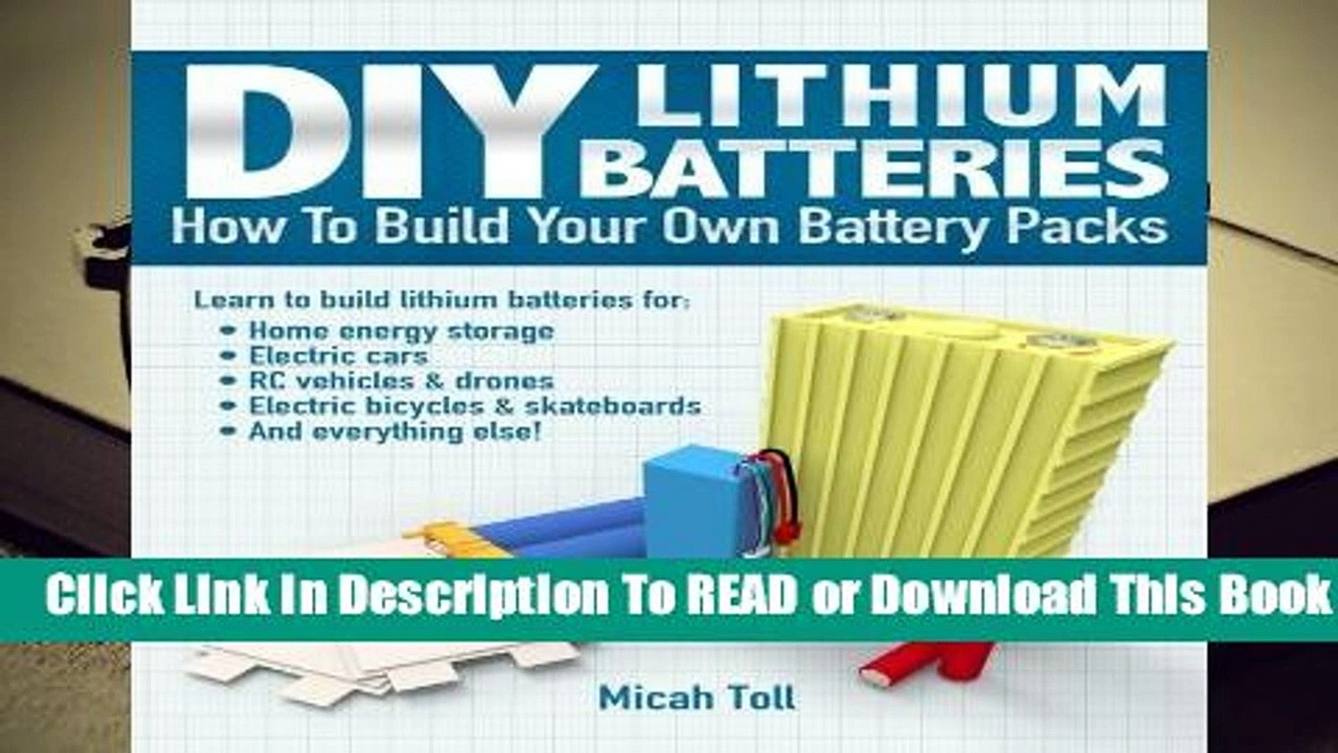 [Read] DIY Lithium Batteries: How to Build Your Own Battery Packs  For Full
