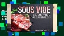[Read] Sous Vide: Sous Vide Cookbook: The Ultimate Sous Vide Cookbook with Easy to Cook Sous Vide