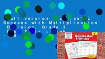 Full version  Scholastic Success with Multiplication  Division, Grade 3  Best Sellers Rank : #5