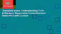 Complete acces  Understanding Texts & Readers: Responsive Comprehension Instruction with Leveled
