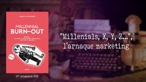 « Millenials, X, Y, Z... » : l'arnaque marketing [Vincent Cocquebert]