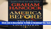 Online America Before: The Key to Earth s Lost Civilization  For Online