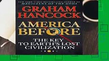 Online America Before: The Key to Earth s Lost Civilization  For Free