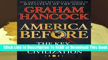 Full E-book America Before: The Key to Earth s Lost Civilization  For Trial