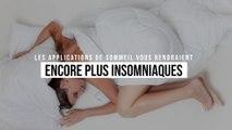 Les applications pour le  sommeil vous rendraient encore plus insomniaques