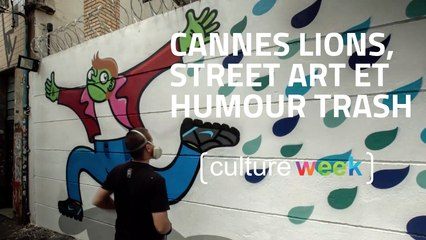 Culture Week by Culture Pub : Cannes Lions, street art et humour trash