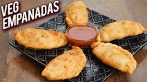 Veg Empanadas - How To Make Vegetarian Empanadas - Starters Recipe - Monsoon Recipe Veg - Bhumika