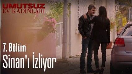 Yasemin camdan Sinan'ı izliyor - Umutsuz Ev Kadınları 7. Bölüm