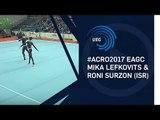 Mika LEFKOVITS & Roni SURZON (ISR) - 2017 Acro European bronze medallists, balance