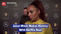 Janet Mock Gets A Netflix Deal And Makes History