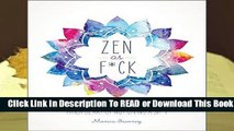 Full E-book Zen as F*ck (Zen as F*ck Journals)  For Full