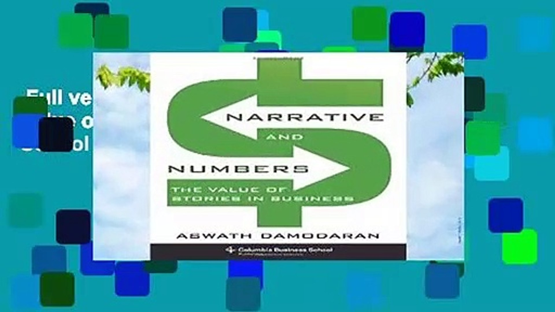 Full version  Narrative and Numbers: The Value of Stories in Business (Columbia Business School