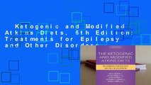 Ketogenic and Modified Atkins Diets, 6th Edition: Treatments for Epilepsy and Other Disorders