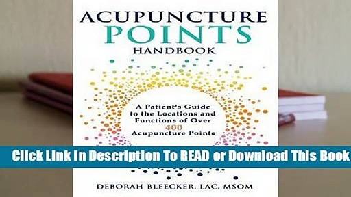 Full E-book  Acupuncture Points Handbook: A Patient's Guide to the Locations and Functions of