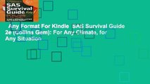 Any Format For Kindle  SAS Survival Guide 2e (Collins Gem)  For Any Climate, for Any Situation