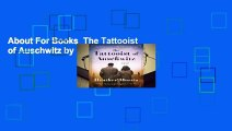 About For Books  The Tattooist of Auschwitz by Heather Morris