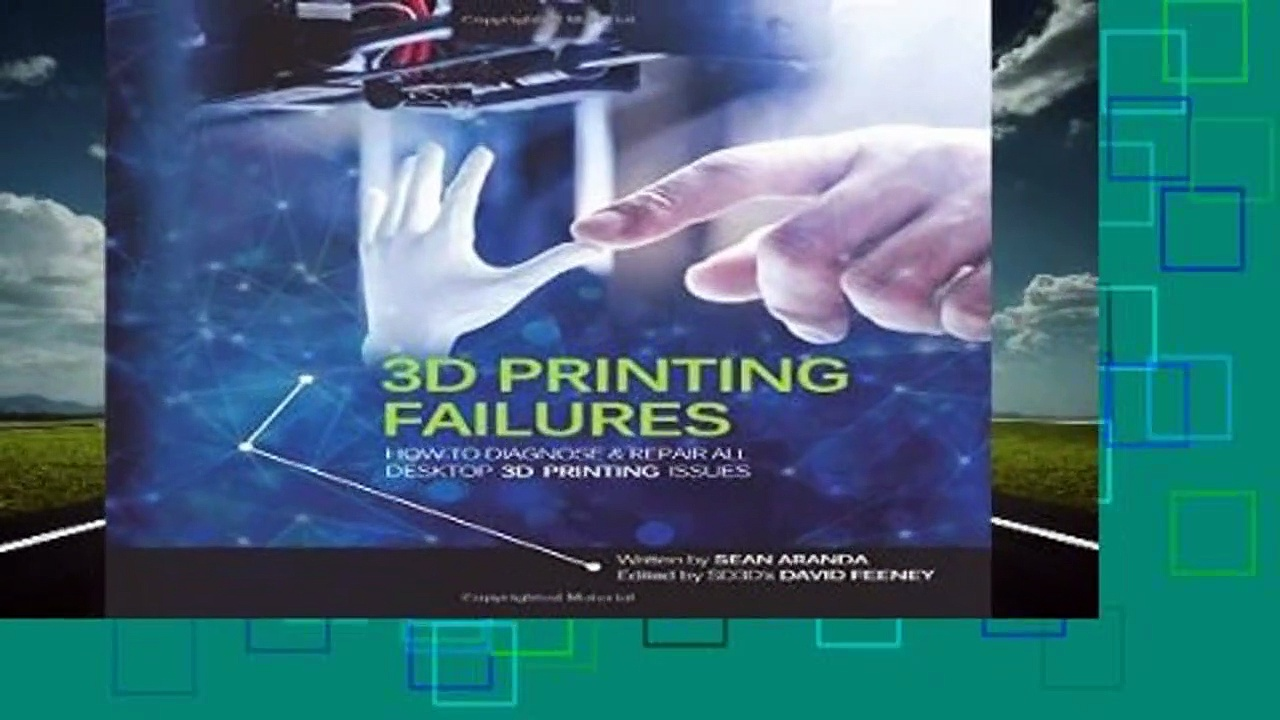 3D Printing Failures: How to Diagnose and Repair All 3D Printing Issues  Review