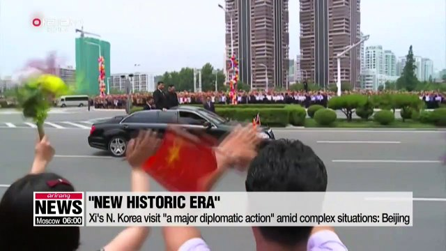 N. Korea, China hail Xi's trip to N. Korea as opening new historic era