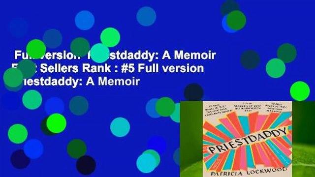Full version  Priestdaddy: A Memoir  Best Sellers Rank : #5 Full version  Priestdaddy: A Memoir