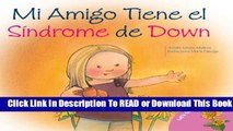 Full E-book  Mi Amigo Tiene el Sindrome de Down = My Friend Has Down Syndrome (Hablemos de