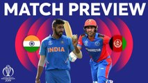 Match Preview - India vs Afghanistan - ICC Cricket World Cup 2019