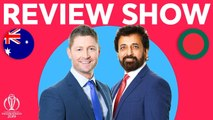 The Review - Australia vs Bangladesh - With exclusive Finch interview- - ICC Cricket World Cup 2019