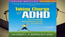 [Read] Taking Charge of ADHD, Third Edition: The Complete, Authoritative Guide for Parents  For