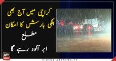 Light rain expected in Karachi today