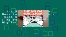 The Big Fat Activity Book for Pregnant People  Best Sellers Rank : #3 Full E-book  The Big Fat