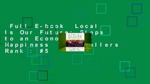 Full E-book  Local Is Our Future: Steps to an Economics of Happiness  Best Sellers Rank : #5