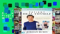 Patient Heal Thyself: A Remarkable Health Program Combining Ancient Wisdom with Groundbreaking