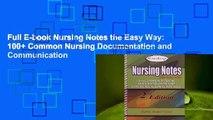 Full E-book Nursing Notes the Easy Way: 100+ Common Nursing Documentation and Communication