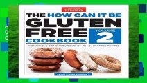 About For Books  How Can it be Gluten Free Cookbook Volume 2: 150 All-New Ground-Breaking Recipes