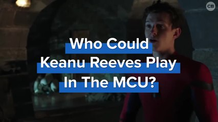 Who Could Keanu Reeves Play In The MCU?