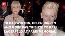 Tilda Swinton, Helen Mirren Honor Karl Lagerfeld