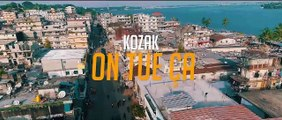 KOZAK - ON TUE CA (CLIP OFFICIEL )
